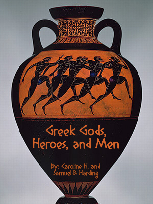 Greek Gods, Heroes, and Men